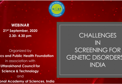 Webinar on Challenges  in  Screening for  Genetic Disorders in India by UCOST, Dehradun & Genomics and Public Health Foundation, Dehradun during  2:00 PM on 21st Sept, 2020